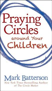 Praying Circles around Your Children Book