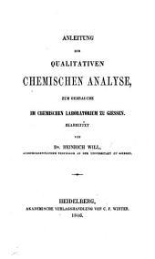Anleitung zur qualitativen chemischen Analyse, etc. [With a preface by J. L., i.e. Justus Liebig.]