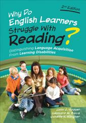 Why Do English Learners Struggle With Reading?: Distinguishing Language Acquisition From Learning Disabilities, Edition 2