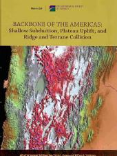 Backbone of the Americas: Shallow Subduction, Plateau Uplift, and Ridge and Terrane Collision