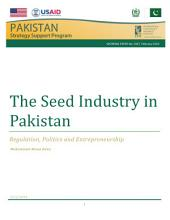 The seed industry in Pakistan: Regulation, politics and entrepreneurship
