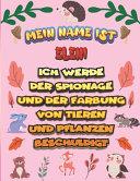 Mein Name ist Eleni Ich werde der Spionage und der F  rbung von Tieren und Pflanzen beschuldigt PDF