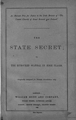An earnest plea for justice to the Irish branch of  The United Church of Great Britain and Ireland   The state secret  or  The rumoured scandal in high places  by A  Williams   PDF