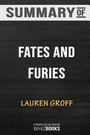 Summary of Fates and Furies  A Novel by Lauren Groff  Trivia Quiz for Fans