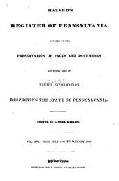 Hazard's Register of Pennsylvania: Devoted to the Preservation of Facts and Documents, and Every Kind of Useful Information Respecting the State of Pennsylvania, Volume 16