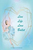 Live Life Love Ballet PDF