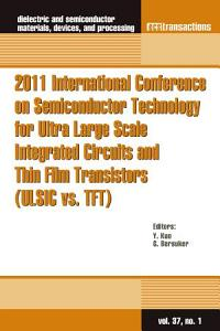 2011 International Conference on Semiconductor Technology for Ultra Large Scale Integrated Circuits and Thin Film Transistors  ULSIC vs  TFT