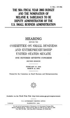 The SBA Fiscal Year 2003 Budget and the Nomination of Melanie R  Sabelhaus to be Deputy Administrator of the U S  Small Business Administration