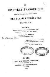 Du ministère évangélique dans ses rapports avec l'état actuel des Eglises réformées de France: sermon prononcé à Montvillers, le 16 septembre 1832, pour la consécration de Jean Sohier