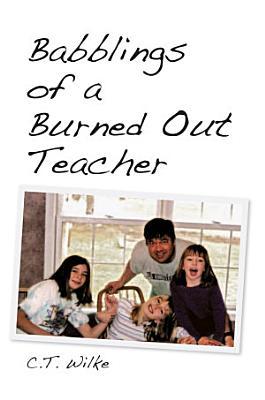 Babblings of a Burned Out Teacher
