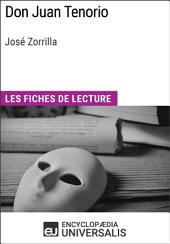 Don Juan Tenorio de José Zorrilla (Les Fiches de Lecture d'Universalis): (Les Fiches de Lecture d'Universalis)