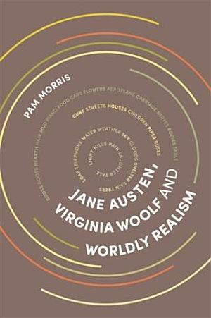 Jane Austen  Virginia Woolf and Worldly Realism