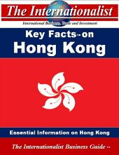 Key Facts on Hong Kong: Hong Kong, facts, Victoria, government, business, economy, travel