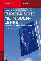 Europäische Methodenlehre: Handbuch für Ausbildung und Praxis, Ausgabe 2