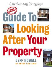 Guide to Looking After Your Property: Everything you need to know about maintaining your home