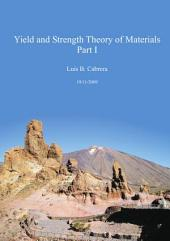 Yield and Strength Theory of Materials. Part I.
