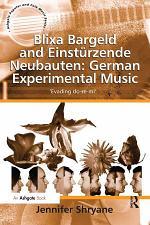 Blixa Bargeld and Einstürzende Neubauten: German Experimental Music