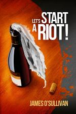 Let's Start A Riot!
