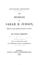 Missionary biography. The memoir of Sarah B. Judson, by Fanny Forester