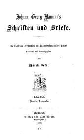 Johann Georg Hamann's Schriften und Briefe: zu leichterem Verständniss im Zusammenhange seines Lebens, Bände 1-2
