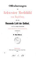 Offenbarungen der Schwester Mechthild von Magdeburg  oder Das fliessende Licht der Gottheit  herausg  von G  Morel PDF