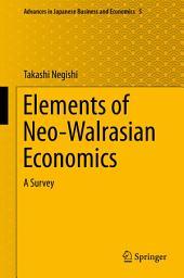 Elements of Neo-Walrasian Economics: A Survey