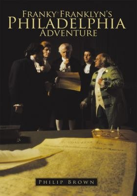 Franky Franklyn s Philadelphia Adventure