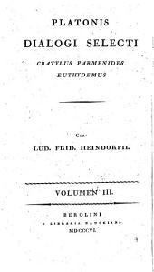 Platonis dialogi selecti ...: Cratylus. Parmenides. Euthydemus