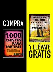 Compra 1000 CHISTES PARA PARTIRSE y llévate gratis ATRAE EL DINERO CON LA LEY DE LA ATRACCIÓN