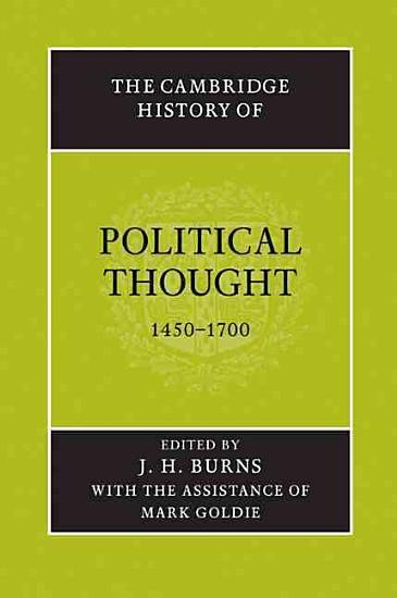 The Cambridge History of Political Thought 1450 1700 PDF