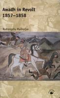 Awadh in Revolt  1857 1858 PDF