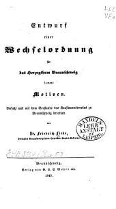 Entwurf einer Wechselordnung für das Herzogthum Braunschweig samt Motiven