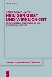 Heiliger Geist und Wirklichkeit: Erich Schaeders Pneumatologie und die Kritik Karl Barths