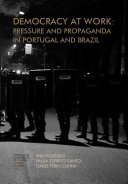 Democracy at work: pressure and propaganda in Portugal and Brazil