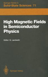 High Magnetic Fields in Semiconductor Physics: Proceedings of the International Conference, Würzburg, Fed. Rep. of Germany, August 18–22, 1986