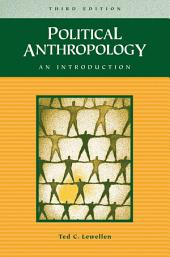 Political Anthropology: An Introduction, 3rd Edition: Edition 3