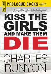 Kiss The Girls And Make Them Die Book PDF