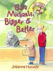 Elisa Michaels, Bigger and Better