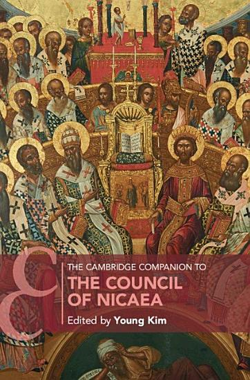 The Cambridge Companion to the Council of Nicaea PDF