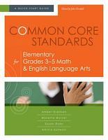 Common Core Standards for Elementary Grades 3 5 Math   English Language Arts PDF