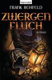 Zwergenfluch: Roman
