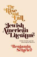 The Rise and Fall of Jewish American Literature PDF