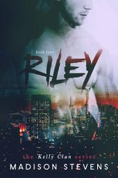 Riley: Kelly #4