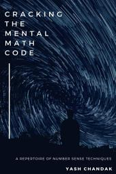 Cracking The Mental Math Code: A Repertoire Of Number Sense Techniques