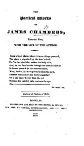 The Poetical Works of James Chambers ... with the Life of the Author. [With a Portrait.]