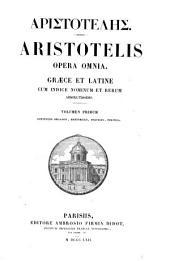 Aristotelis opera omnia: Volume 1