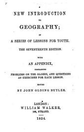 A New Introduction to Geography ... The seventeenth edition. With an appendix, containing problems on the globes, etc