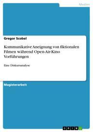 Kommunikative Aneignung von fiktionalen Filmen w  hrend Open Air Kino Vorf  hrungen PDF