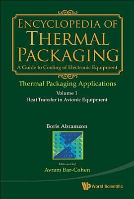 Encyclopedia Of Thermal Packaging  Set 3  Thermal Packaging Applications  A 3 volume Set  PDF