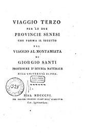 Viaggio primo [-terzo] per la Toscana: 3: Viaggio terzo per le due provincie senesi che forma il seguito del Viaggio al Montamiata di Giorgio Santi ..., Volume 2